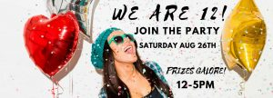 We are 12! Join the party. Saturday August 26th. 12-5PM