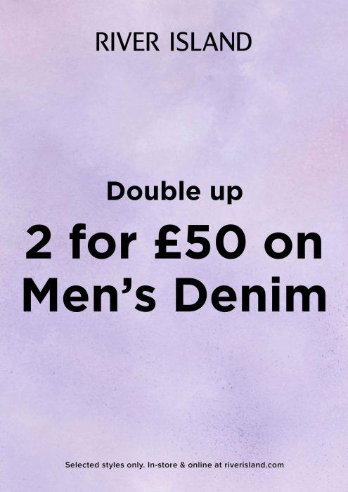 River Island - 2 for £50 on Men's Denim