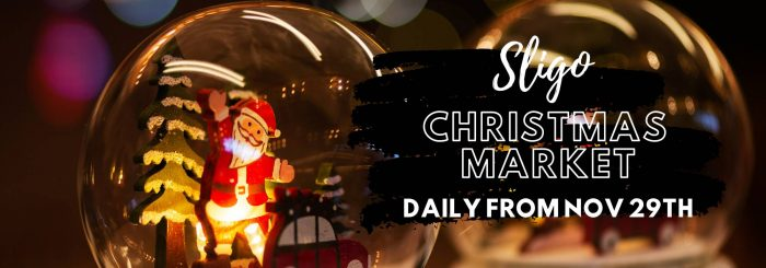 Sligo Christmas Market, daily from November 29th