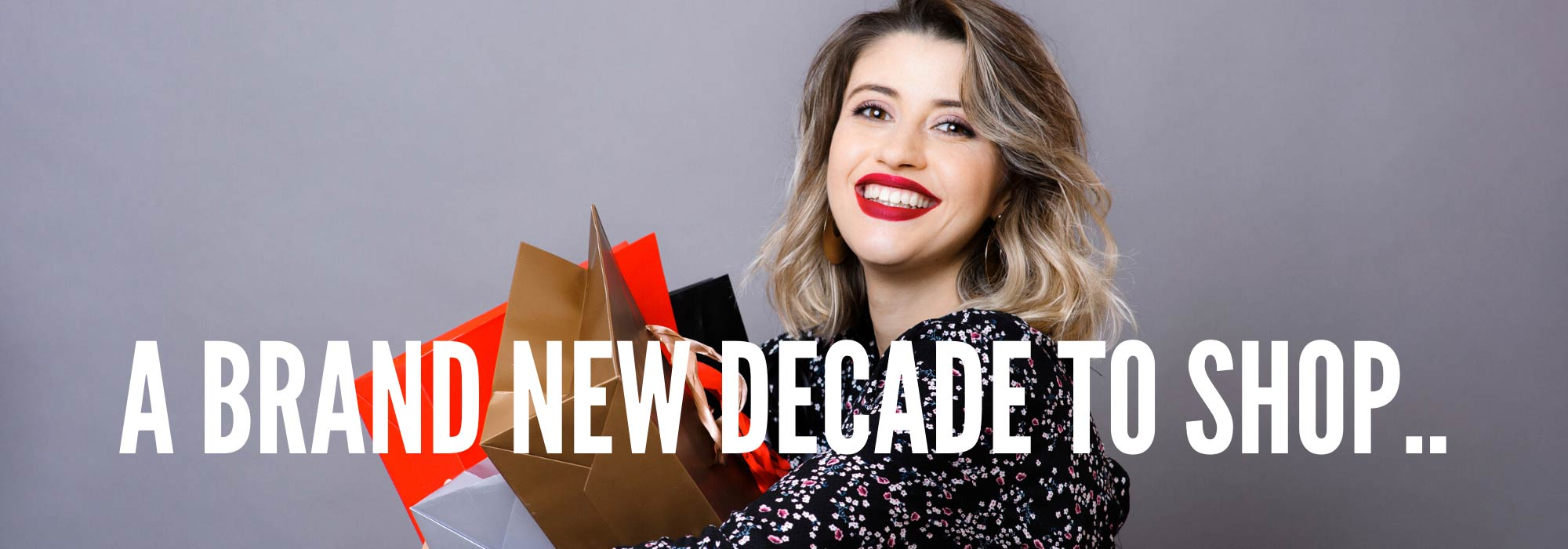 A brand new decade to shop.